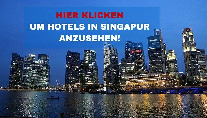 HOTELS IN SINGAPUR ANSEHEN!