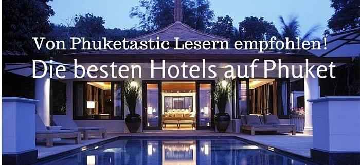 Die besten Hotels auf Phuket