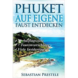 Phuket auf eigene Faust entdecken