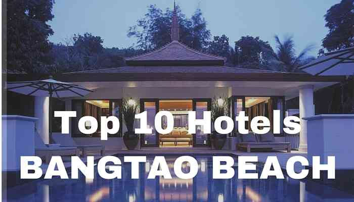 Top 10 Hotels Bangtao Beach