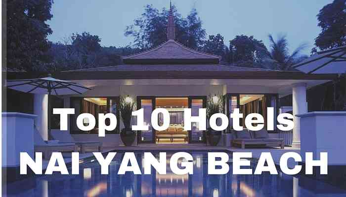 Top 10 Hotels Nai Yang Beach