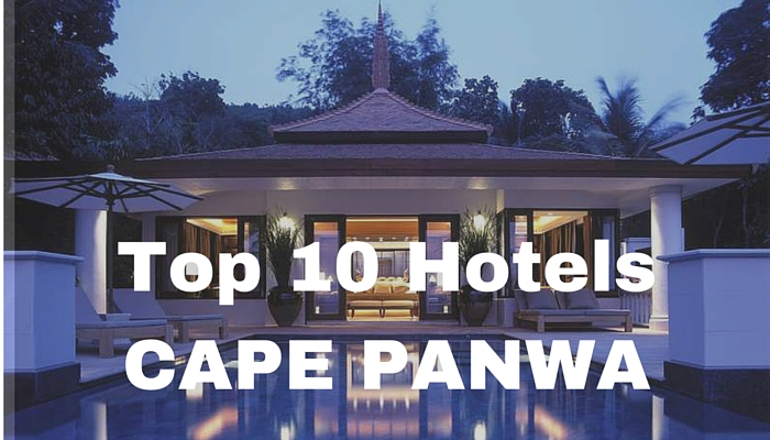 Top 10  hotels cape panwa