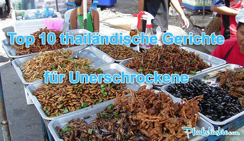 10 Insekten Die Du In Thailand Essen Kannst Thai Essen