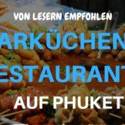 Leserempfehlungen - die besten Garküchen & Restaurants auf Phuket