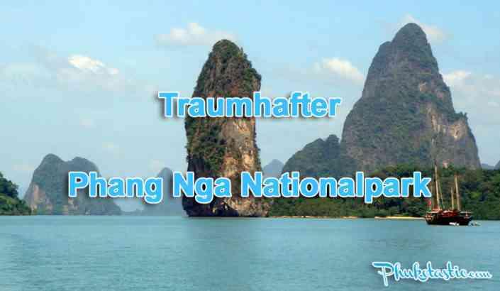traumhafter phang nga nationalpark
