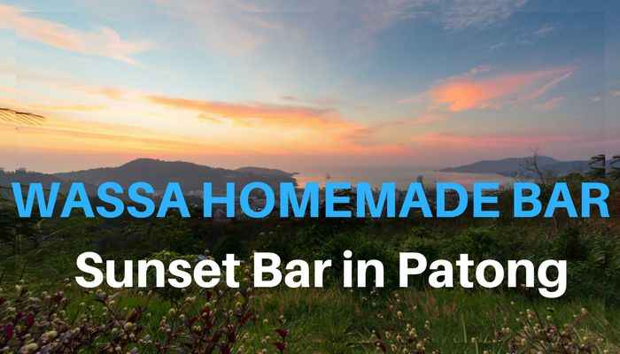 Die Wassa Homemade Bar - Super Sunset Bar in Patong
