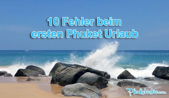 10 Fehler beim ersten Phuket Urlaub